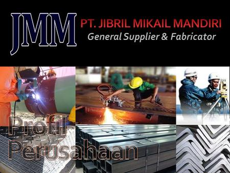 PT. JIBRIL MIKAIL MANDIRI General Supplier & Fabricator