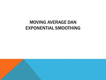 Moving Average dan Exponential Smoothing