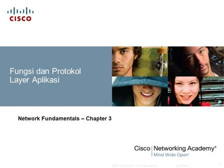 © 2007 Cisco Systems, Inc. All rights reserved.Cisco Public 1 Fungsi dan Protokol Layer Aplikasi Network Fundamentals – Chapter 3.