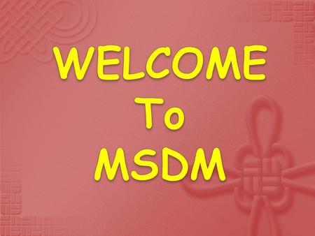 WELCOME To MSDM.
