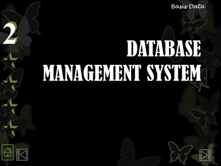 2 2 Basis Data DATABASE MANAGEMENT SYSTEM. 2 2 Basis Data Pokok Bahasan Pendahuluan Pendahuluan Data base administrator Data base administrator Mempersiapkan.
