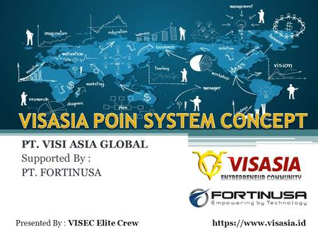 PT. VISI ASIA GLOBAL Supported By : PT. FORTINUSA Presented By : VISEC Elite Crewhttps://www.visasia.id.