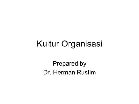 Prepared by Dr. Herman Ruslim