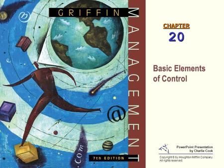 CHAPTER 20 Basic Elements of Control Basic Elements of Control Copyright © by Houghton Mifflin Company. All rights reserved. PowerPoint Presentation by.