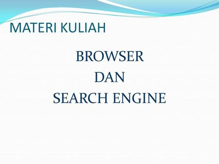 BROWSER DAN SEARCH ENGINE
