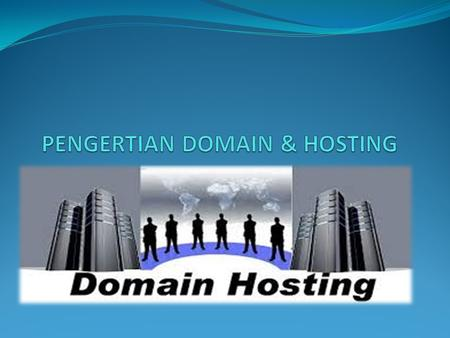 PENGERTIAN DOMAIN & HOSTING