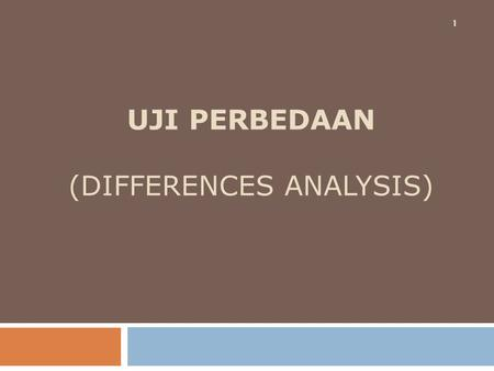 UJI PERBEDAAN (Differences analysis)