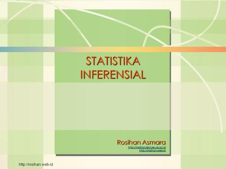 William J. Stevenson Operations Management 8 th edition STATISTIKAINFERENSIAL Rosihan Asmara