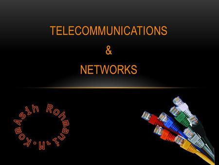 TELECOMMUNICATIONS & NETWORKS