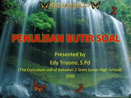 Presented by Edy Triyono, S.Pd (The Curiculum staf of Babadan 2 State Junior High School) 2010.