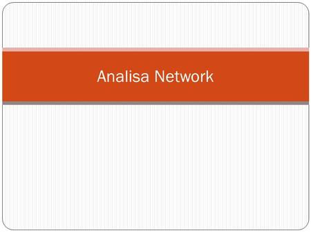 Analisa Network. Ada 2 Metode Yang umu digunakan CPM (Critical Path Method) PERT (Program Evaluation and Review Technique)