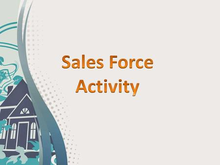 Sales Force Activity.