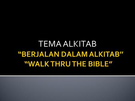TEMA ALKITAB.     Bruce Wilkinson & Kenneth Boa, Talk Thru.