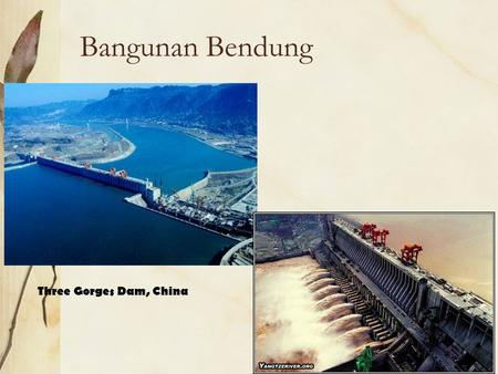 Bangunan Bendung Three Gorges Dam, China.
