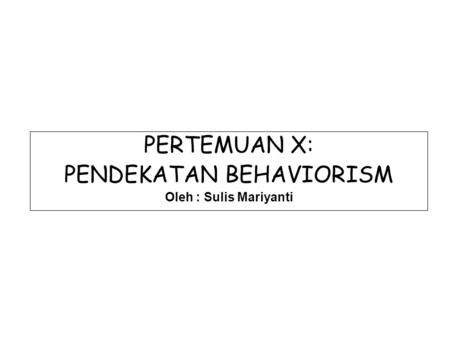 PENDEKATAN BEHAVIORISM