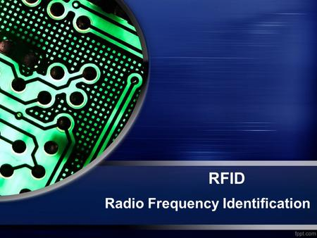 RFID Radio Frequency Identification.