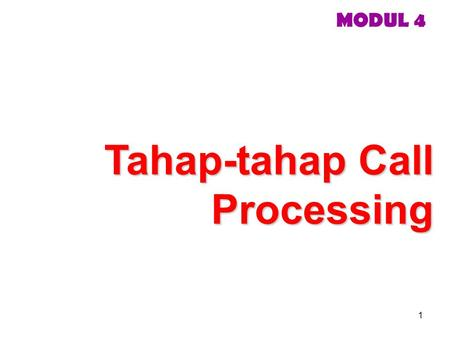 Tahap-tahap Call Processing