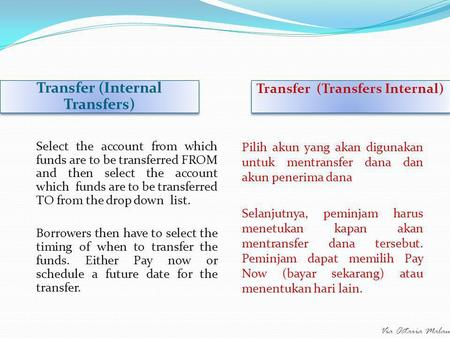 Via Octaria Malau Transfer (Internal Transfers) Transfer (Transfers Internal) Select the account from which funds are to be transferred FROM and then select.