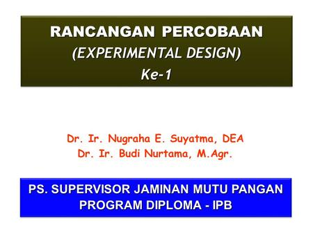 RANCANGAN PERCOBAAN (EXPERIMENTAL DESIGN) Ke-1