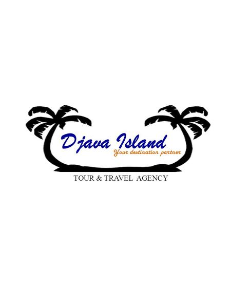 Djava Island Your destination partner TOUR & TRAVEL AGENCY.
