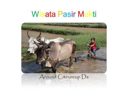 Wisata Pasir Mukti Around Citeureup Ds. Welcome To Main Gate.