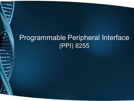 Programmable Peripheral Interface (PPI) 8255