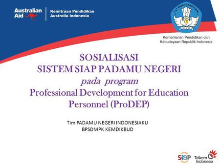 SOSIALISASI SISTEM SIAP PADAMU NEGERI pada program Professional Development for Education Personnel (ProDEP) Tim PADAMU NEGERI INDONESIAKU BPSDMPK KEMDIKBUD.