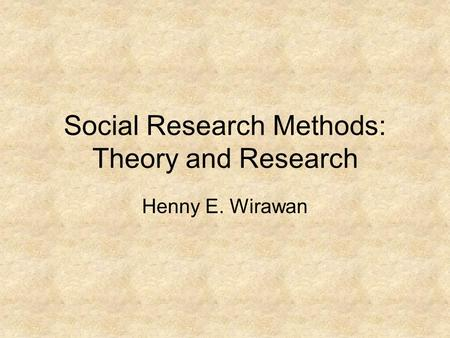 Social Research Methods: Theory and Research