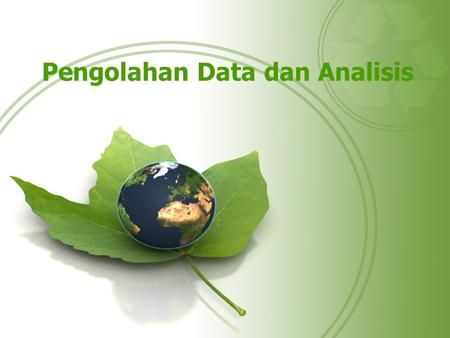 Pengolahan Data dan Analisis