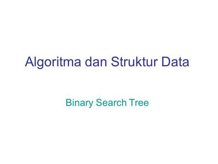 Algoritma dan Struktur Data Binary Search Tree. 2 Konsep Dasar Binary search tree (BST) merupakan binary tree dengan sifat berikut: Semua item pada left.