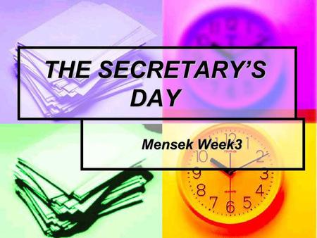 THE SECRETARY'S DAY Mensek Week3.