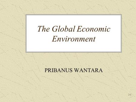 The Global Economic Environment