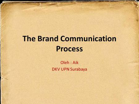 The Brand Communication Process