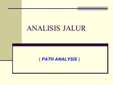 1 ANALISIS JALUR ( PATH ANALYSIS ). 2 ILUSTRASI 1.