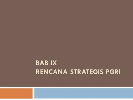 BAB IX RENCANA STRATEGIS PGRI
