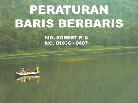 PERATURAN BARIS BERBARIS MG. ROBERT F. D NO. 01036 - 0407.
