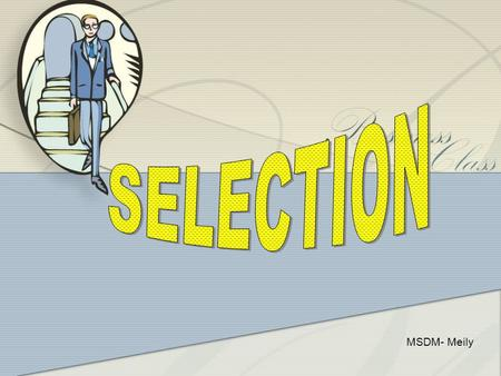 SELECTION MSDM- Meily.
