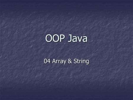 OOP Java 04 Array & String.