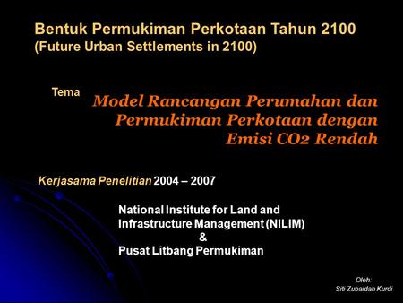 Kerjasama Penelitian 2004 – 2007 National Institute for Land and Infrastructure Management (NILIM) & Pusat Litbang Permukiman Model Rancangan Perumahan.