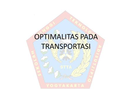 OPTIMALITAS PADA TRANSPORTASI