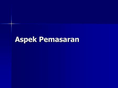 Aspek Pemasaran. 2 Perancangan & Pengembangan Produk Product can be developed to follow Product can be developed to follow –Market pull (Customers driven)