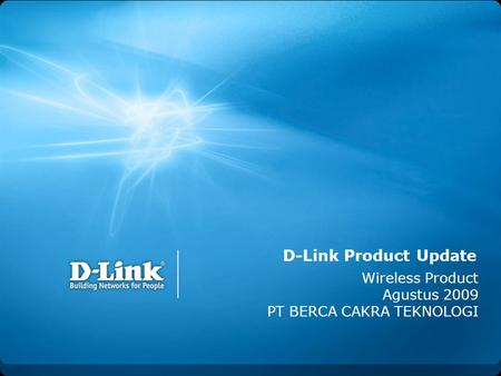 D-Link Product Update Wireless Product Agustus 2009 PT BERCA CAKRA TEKNOLOGI.