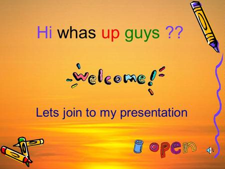 Lets join to my presentation