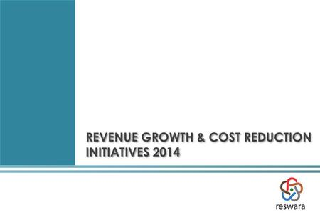 REVENUE GROWTH & COST REDUCTION INITIATIVES 2014.