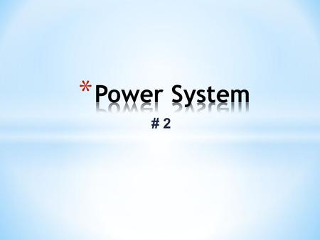 Power System # 2.