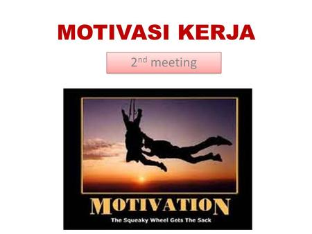 MOTIVASI KERJA 2nd meeting.