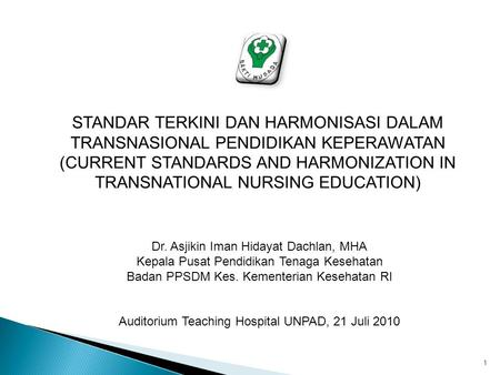 STANDAR TERKINI DAN HARMONISASI DALAM TRANSNASIONAL PENDIDIKAN KEPERAWATAN (CURRENT STANDARDS AND HARMONIZATION IN TRANSNATIONAL NURSING EDUCATION) Dr.