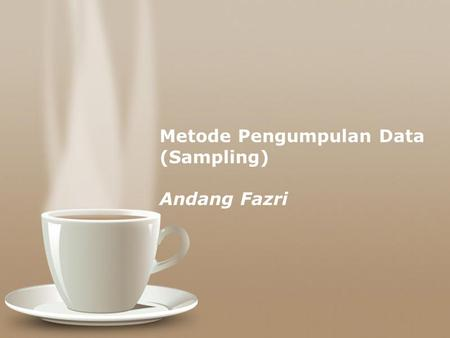 Powerpoint Templates Page 1 Powerpoint Templates Metode Pengumpulan Data (Sampling) Andang Fazri.