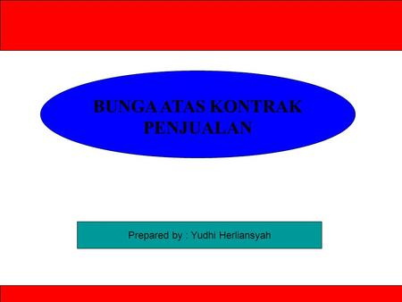 © The McGraw-Hill Companies, Inc., 1999 BUNGA ATAS KONTRAK PENJUALAN Prepared by : Yudhi Herliansyah.