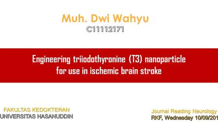 Engineering triiodothyronine (T3) nanoparticle for use in ischemic brain stroke.